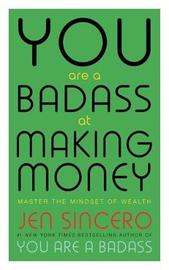 You Are a Badass at Making Money by Jen Sincero image