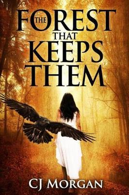 The Forest That Keeps Them by Cj Morgan
