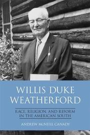 Willis Duke Weatherford by Andrew McNeill Canady