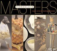 Masters: Porcelain: Major Works by Leading Ceramists image