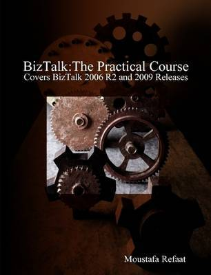 BizTalk: The Practical Course by Moustafa Refaat image