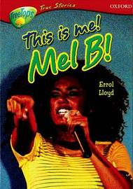 Oxford Reading Tree: Stages 13-14: Treetops True Stories: This is Me! Mel B! by Errol Lloyd image