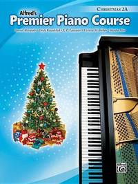 Premier Piano Course Christmas, Bk 2a by Dennis Alexander