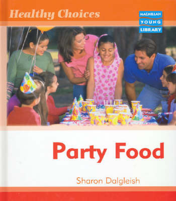 Healthy Choices Party Food Macmillan Library by Sharon Dalgleish