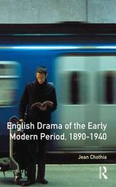 English Drama of the Early Modern Period 1890-1940 by Jean Chothia