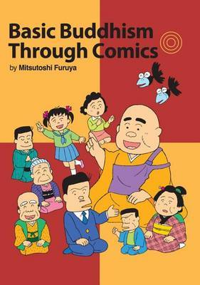 Basic Buddhism Through Comics by Mitsutoshi Furuya