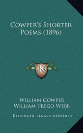 Cowper's Shorter Poems (1896) by William Cowper