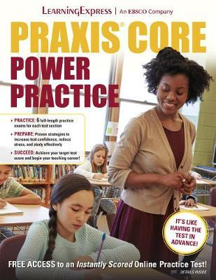 Praxis Core Power Practice by LearningExpress LLC Editors