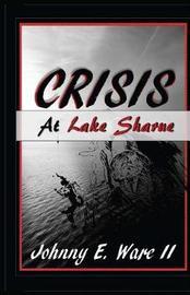 Crisis at Lake Sharue by Johnny E Ware II image