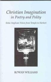Christian Imagination in Poetry and Polity by Rowan Williams image