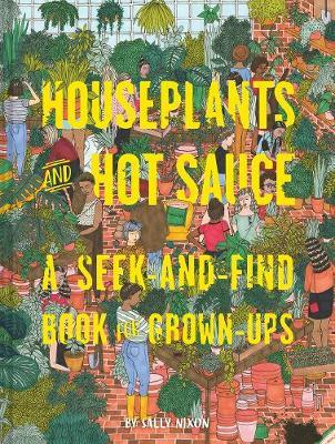 Houseplants and Hot Sauce by Chronicle Books