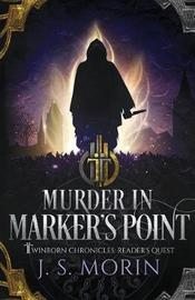 Murder in Marker's Point by J S Morin