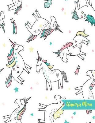Unicorn Mom by Ruby Ritter