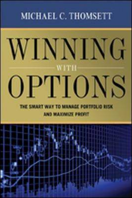 Winning with Options: The Smart Way to Manage Portfolio Risk and Maximize Profit by Michael C Thomsett image