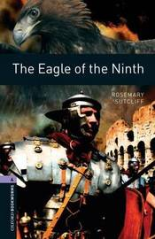 Oxford Bookworms Library: Level 4:: The Eagle of the Ninth by Rosemary Sutcliff