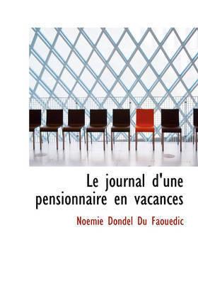 Le Journal D'Une Pensionnaire En Vacances by Noemie Dondel Du Faouedic