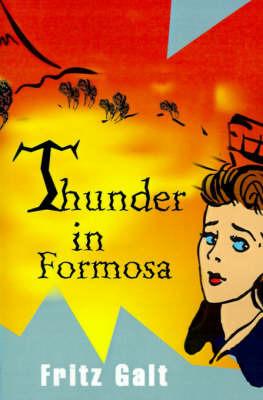 Thunder in Formosa by Fritz Galt