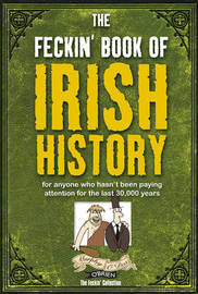 The Feckin' Book of Irish History by Colin Murphy