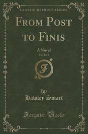 From Post to Finis, Vol. 3 of 3 by Hawley Smart