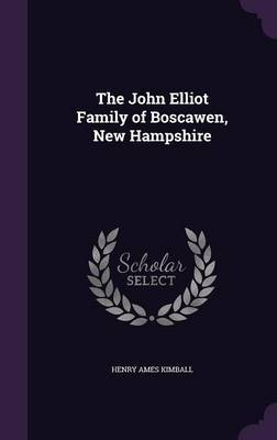 The John Elliot Family of Boscawen, New Hampshire by Henry Ames Kimball