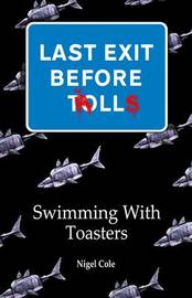 Last Exit Before Trolls: 1 by Nigel Cole
