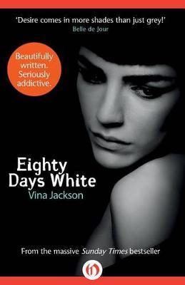 Eighty Days White by Vina Jackson