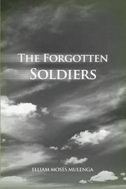 The Forgotten Soldiers by Elliam Moses Mulenga image