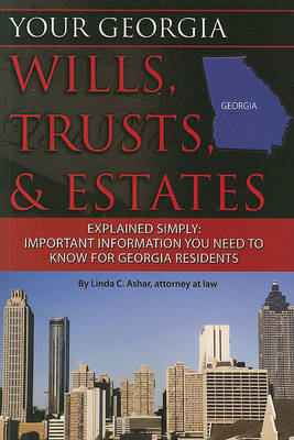 Your Georgia Wills, Trusts, & Estates Explained Simply by Linda C Ashar image