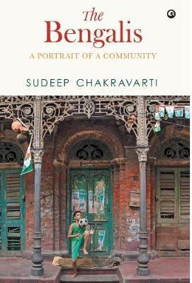 THE BENGALIS by Sudeep Chakravarti