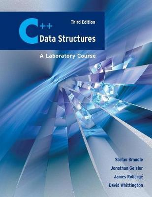 C++ Data Structures: A Laboratory Course by Stefan Brandle image