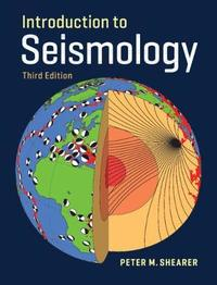 Introduction to Seismology by Peter M Shearer