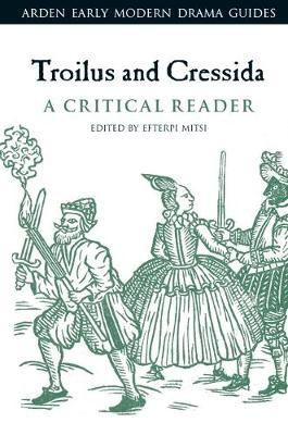Troilus and Cressida: A Critical Reader