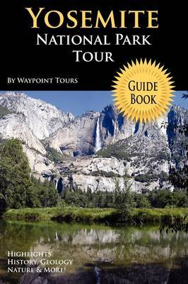 Yosemite National Park Tour Guide Book by Waypoint Tours image