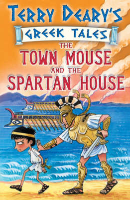 The Town Mouse and the Spartan House: Bk. 3 by Terry Deary