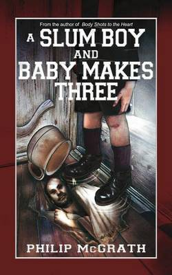 A Slum Boy and Baby Makes Three by Philip McGrath image