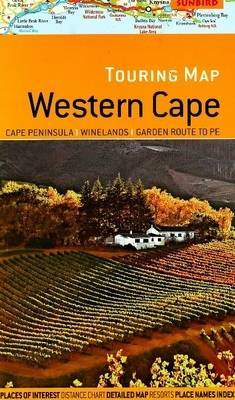 Touring Map of Western Cape: Cape Peninsula, Winelands, Garden Route to PE by John Hall