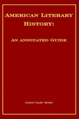 American Literary History: An Annotated Guide by Jason Gary Horn image