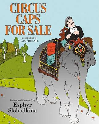 Circus Caps For Sale by Esphyr Slobodkina