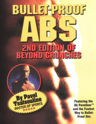 Bullet-Proof Abs: Second Edition of 'Beyond Crunches' by Pavel Tsatsouline image