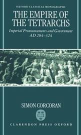 The Empire of the Tetrarchs by Simon Corcoran
