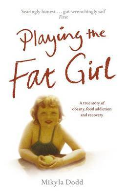 Playing the Fat Girl by Mikyla Dodd image