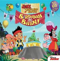 Jake and the Never Land Pirates Birthday Bash by Disney Book Group