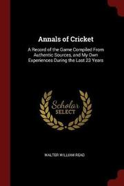 Annals of Cricket by Walter William Read image
