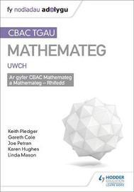 TGAU CBAC Canllaw Adolygu Mathemateg Uwch by Keith Pledger image