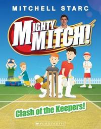 Mighty Mitch #3: Clash of the Keepers! by Starc,Mitchell