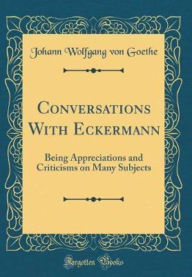 Conversations with Eckermann by Johann Wolfgang von Goethe