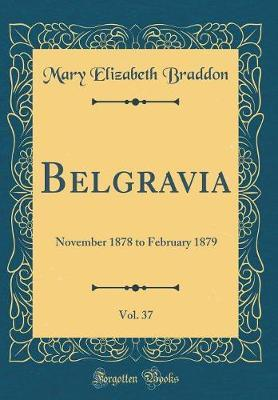 Belgravia, Vol. 37 by Mary , Elizabeth Braddon image