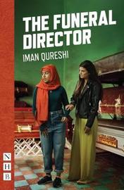 The Funeral Director by Iman Qureshi
