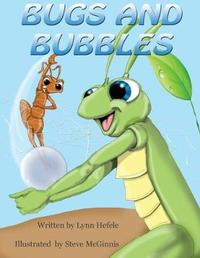 Bugs and Bubbles by Lynn Hefele