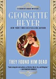 They Found Him Dead by Georgette Heyer image